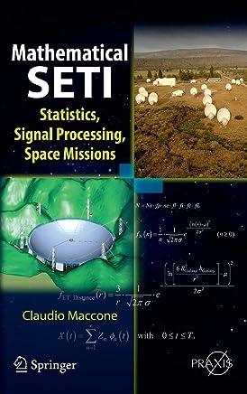 Mathematical SETI: Statistics, Signal Processing, Space Missions