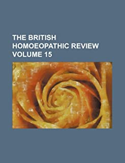 The British Homoeopathic Review Volume 15