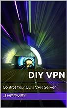DIY VPN: Control Your Own VPN Server