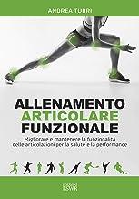 Permalink to Allenamento articolare funzionale. Migliorare e mantenere la funzionalità delle articolazioni per la salute e la performance PDF