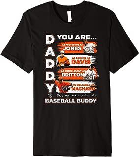 Chris Davis Orioles - Daddy You Are Baseball Buddy T-Shirt