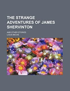 The Strange Adventures of James Shervinton; And Other Stories