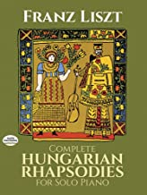 Complete Hungarian Rhapsodies for Solo Piano (Dover Music for Piano)
