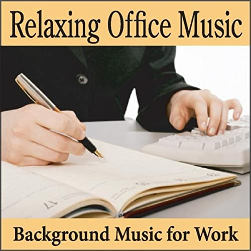 Relaxing Office Music: Background Music for Work, Music ...