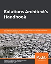 Solutions Architect's Handbook: Kick-start your solutions architect career by learning architecture design principles and strategies