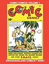 Comic Comics: Volume 1: Gwandanaland Comics #2997 --- Classic Humor Comics Collected for the first time in over 70 Years!