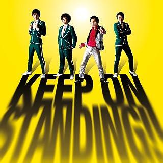 KEEP ON STANDING!!