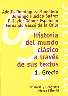 Historia del mundo clasico a traves de sus textos / Classical world History through his writings: Grecia / Greece (El Libro Universitario. Manuales) (Spanish Edition)