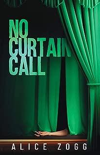 NO CURTAIN CALL