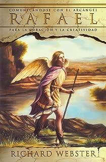 Rafael: Comunicándose con el arcángel para la curación y la creatividad (Spanish Angels Series) (Spanish Edition)