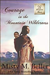 Courage in the Mountain Wilderness (Call of the Rockies series Book 4) Kindle Edition