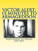 Victor Alert: 15 Minutes to Armageddon: The Memoir of a Nuke Wild Weasel Pilot