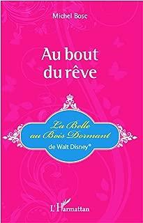 Au boût du rêve : La Belle au Bois Dormant de Walt Disney®: La Belle au Bois Dormant de Walt Disney® (French Edition)