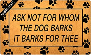 AMING mats Home Decor Door Mats Ask Not for Whom The Dog Barks It Barks for Thee Dog Theme Colorful Top Anti-Slip Rubber Back Doormats Festival Gift Door Mats for The Entrance Way 29.5