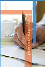 My Book: Self-Publishing, a Guided Journal: Write Your Memoir Today