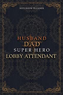 Lobby Attendant Notebook Planner - Luxury Husband Dad Super Hero Lobby Attendant Job Title Working Cover: 5.24 x 22.86 cm,...