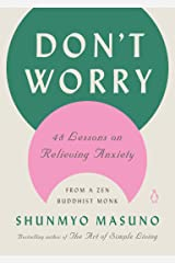 Don't Worry: 48 Lessons on Relieving Anxiety from a Zen Buddhist Monk Hardcover