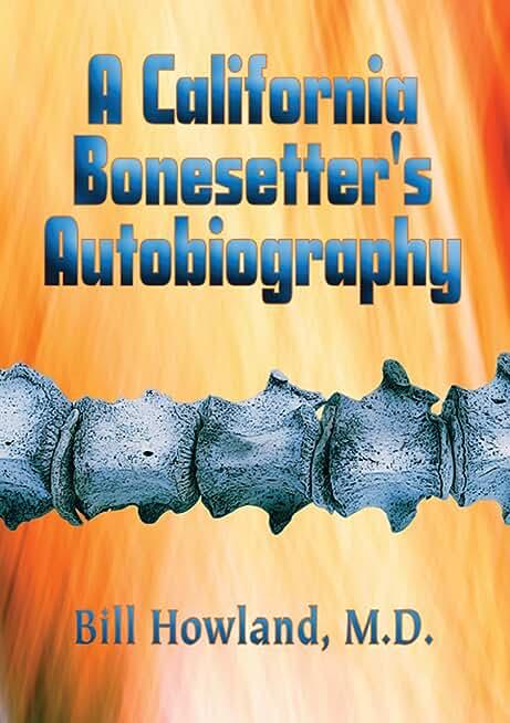 A California Bonesetter's Autobiography (English Edition)
