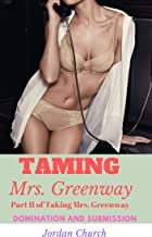 Taming Mrs. Greenway: Pet Play Lesbian, Pet Play Dark, Lesbian Erotica Hot First Time, Older Younger Lesbian, Submissive Mother (Teen Lesbians Taking Over Book 2)