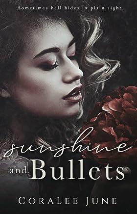 Sunshine and Bullets: A Dark Reverse Harem Romance (The Bullets Book 1)