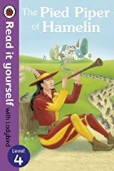 The Pied Piper of Hamelin - Read it yourself with Ladybird: Level 4 Kindle Edition
