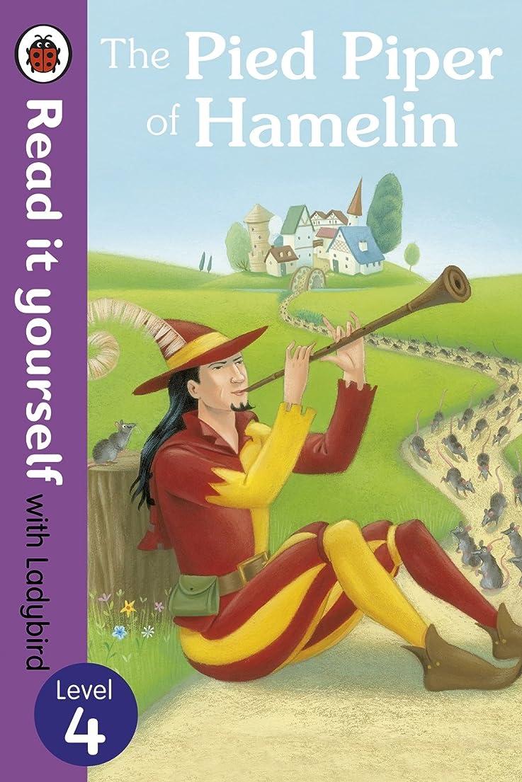 午後喪周波数The Pied Piper of Hamelin - Read it yourself with Ladybird: Level 4 (English Edition)