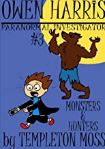Owen Harris: Paranormal Investigator #3, Monsters and Hunters