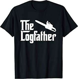 The Log Father Chainsaw Funny Outdoorsman Shirt