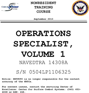 operations specialist, volume 1 NAVEDTRA 14308A September 2010.Non Resident Training Course. [Loose Leaf Edition. 2019 Printing.] Ships Priority