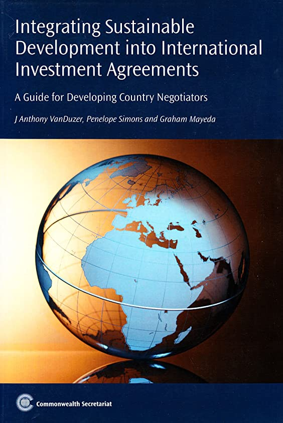 老朽化したについて道に迷いましたIntegrating Sustainable Development into International Investment Agreements: A Guide for Developing Country Negotiators
