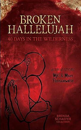 Broken Hallelujah: 40 Days In The Wilderness