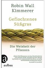 Geflochtenes Süßgras: Die Weisheit der Pflanzen Hardcover
