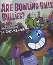 Are Bowling Balls Bullies?: Learning About Forces and Motion with the Garbage Gang (The Garbage Gang's Super Science Questions)
