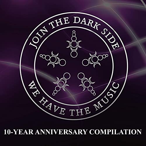 Join the Dark Side, We Have the Music! (10-Year Anniversary Compilation) [Explicit]