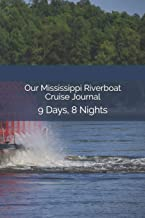 Our Mississippi Riverboat Cruise Journal: 9 Days, 8 Nights