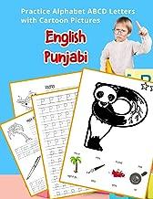 English Punjabi Practice Alphabet ABCD letters with Cartoon Pictures: ਕਾਰਟੂਨ ਪਿਕਚਰਸ ਦੇ ਨਾਲ ਅੰਗ੍ਰੇਜ਼ੀ ਪੰਜਾਬੀ ਵਰਣਮਾਲਾ ਦੇ ਅੱਖਰਾਂ ਦਾ ਪ੍ਰੈਕਟਿਸ ਕਰੋ (English ... & Coloring Vocabulary Flashcards Worksheets)