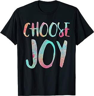 Choose Joy T-Shirt Happy Gift Shirt