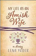 My Life as An Amish Wife: A Diary (Plain Living)