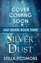 Silver Dust (Mist Riders Book 3)