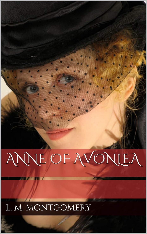 達成先のことを考える抜け目がないAnne of Avonlea (English Edition)