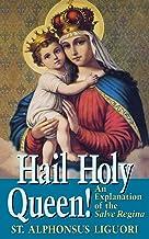 Hail Holy Queen: An Explanation of the Salve Regina