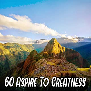 60 Aspire To Greatness