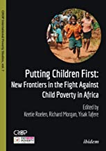 Putting Children First: New Frontiers in the Fight Against Child Poverty in Africa (CROP International Poverty Studies Book 7)