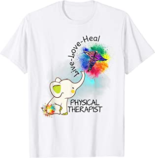 Elephant Live Love Heal Physical Therapist Physical Therapy T-Shirt