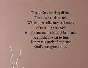 Vinyl Quote Me Thank God for Dirty Dishes. They Have a Story to Tell. While Other Folks May go Hungry We're Eating Very Well. Vinyl Wall Saying Quote Words Decal