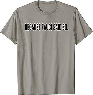 Because Fauci Said So Meme Quarantine Women Men T-Shirt