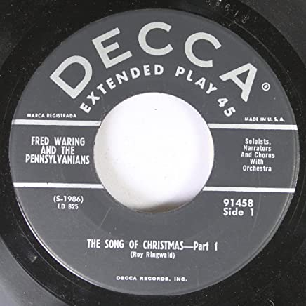 FRED WARING AND THE PENNSYLVANIANS 45 RPM THE SONG OF CHRISTMAS-PART 1 / 1. TWELVE DAYS OF CHRISTMAS 2. WHITE CHRISTMAS