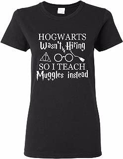 Hogwarts Wasn't Hiring So I Teach Muggles Harry Potter Teacher Shirt