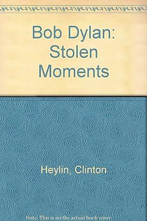 Bob Dylan: Stolen Moments