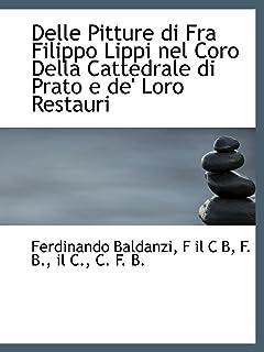 Delle Pitture di Fra Filippo Lippi nel Coro Della Cattedrale di Prato e de' Loro Restauri